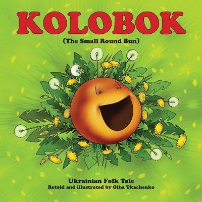 Kolobok: The Small Round Bun (Paperback)
