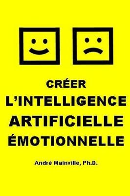 Cr�er L'Intelligence Artificielle �Motionnelle (Paperback)