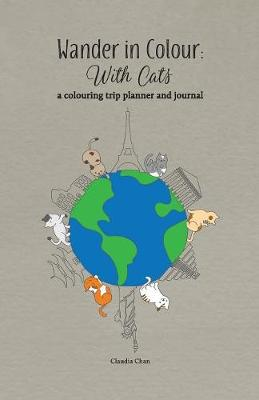 Wander in Colour: With Cats - A Colouring Trip Planner and Journal (Paperback)