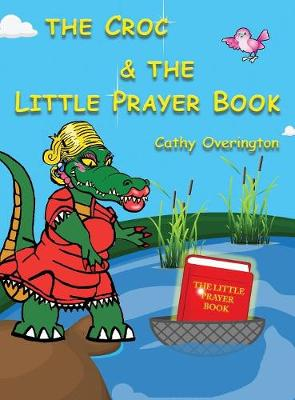The Croc & the Little Prayer Book - Adventures of Miss Croc 3 (Hardback)