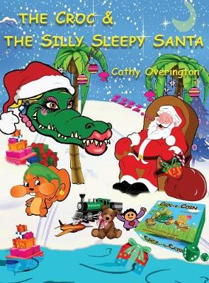 The Croc & the Silly Sleepy Santa - Adventures of Miss Croc 4 (Hardback)