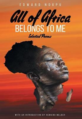 All of Africa Belongs to Me: Selected Poems (Paperback)