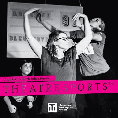 A Guide to Keith Johnstone's Theatresports - Iti Format Guides 1 (Paperback)