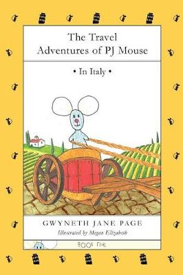 The Travel Adventures of PJ Mouse: In Italy - The Travel Adventures of PJ Mouse 5 (Paperback)