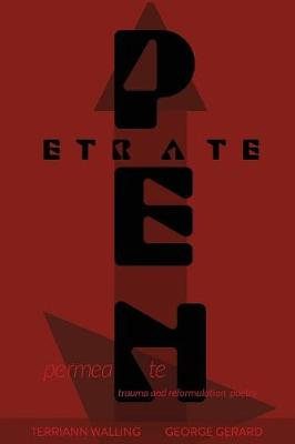 Permeate and Penetrate: Trauma and Reformulation Poetry (Paperback)