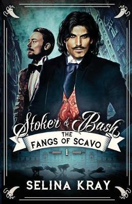Stoker & Bash: The Fangs of Scavo - Stoker & Bash 1 (Paperback)