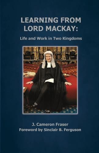 Learning from Lord MacKay: Life and Work in Two Kingdoms (Paperback)