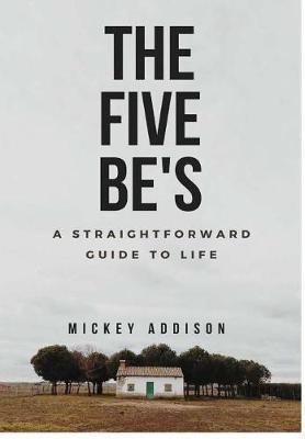 The Five Be's (Hardback)