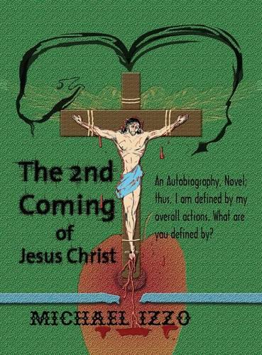 The 2nd Coming of Jesus Christ: The Second Coming of Jesus Christ (Hardback)