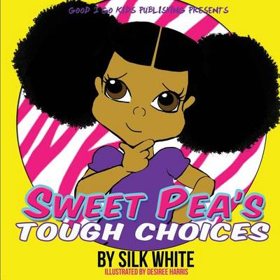 Sweet Pea's Tough Choices - Sweet Pea (Paperback)