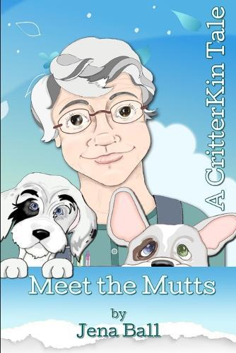 Meet the Mutts: A Critterkin Tale (Paperback)
