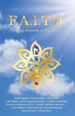 F.A.I.T.H. - Finding Answers in the Heart - Volume I (Paperback)