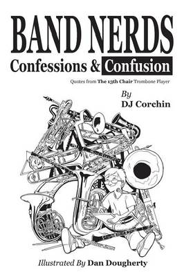Band Nerds Confessions & Confusion - Band Nerds Book (Paperback)