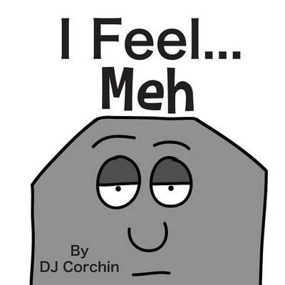I Feel...Meh - I Feel... Children's Books (Paperback)