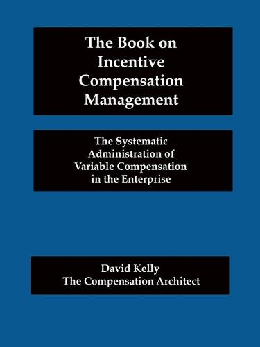 The Book on Incentive Compensation Management (Paperback)