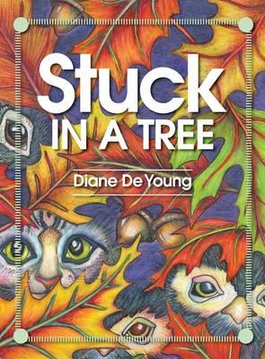 Stuck in a Tree (Hardback)