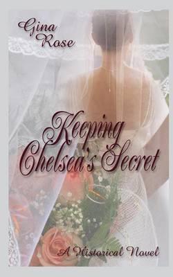 Keeping Chelsea's Secret (Paperback)