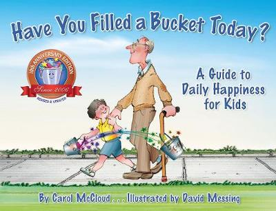 Have You Filled A Bucket Today?: A Guide to Daily Happiness for Kids: 10th Anniversary Edition (Paperback)