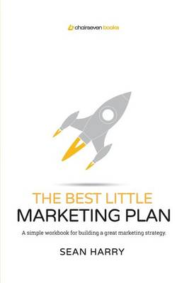 The Best Little Marketing Plan: A Simple Workbook for Building a Great Marketing Strategy. (Paperback)