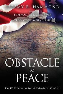 Obstacle to Peace: The Us Role in the Israeli-Palestinian Conflict (Paperback)