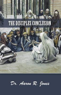 The Disciples Conclusion (Paperback)