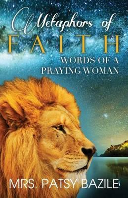 Metaphors of Faith, Words of a Praying Woman (Paperback)