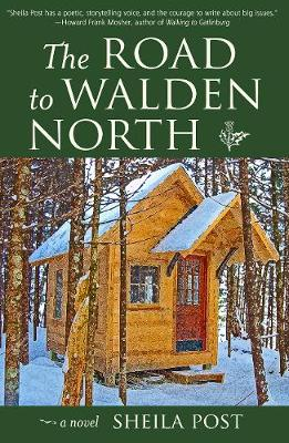 The Road to Walden North: A Novel (Hardback)