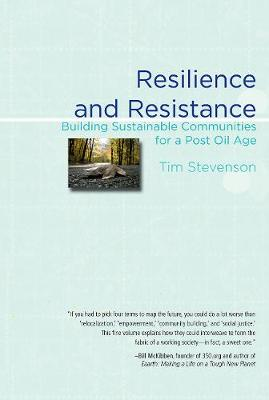 Resilience and Resistance: Building Sustainable Communities for a Post Oil Age (Paperback)