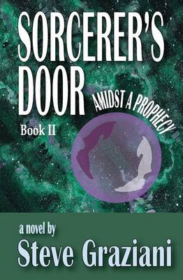 Amidst a Prophecy: Sorcerer's Door - Book II - Sorcerer's Door 2 (Paperback)