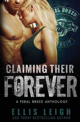 Claiming Their Forever: A Feral Breed Anthology (Paperback)