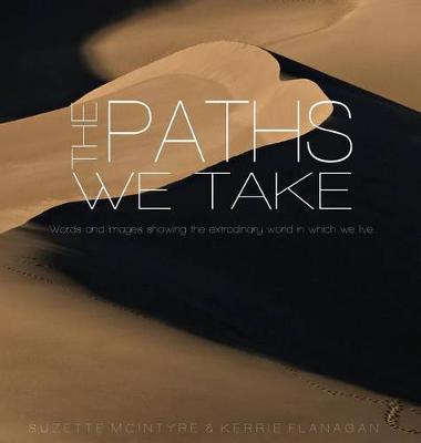 The Paths We Take: A Words & Images Coffee Table Book - Words & Images 2 (Hardback)