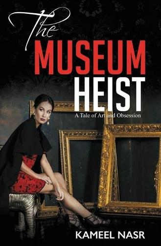 The Museum Heist: A Tale of Art and Obsession (Paperback)