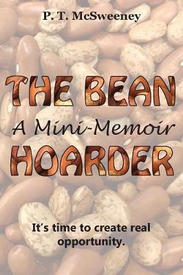 The Bean Hoarder: A Mini-Memoir (Paperback)