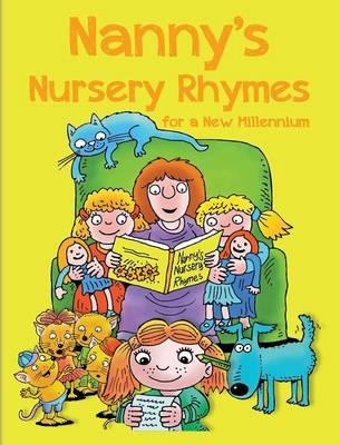 Nanny's Nursery Rhymes: For a New Millennium (Hardback)