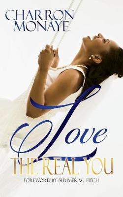 """Love the Real You: Uncovering Your """"Why"""" & Affirming You're Enough (Paperback)"""