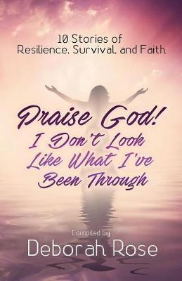 Praise God! I Don't Look Like What I've Been Through (Paperback)