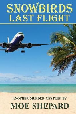 Snowbirds Last Flight (Paperback)