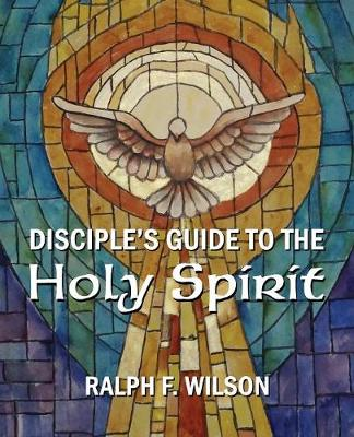 Disciple's Guide to the Holy Spirit - Jesuswalk Bible Study (Paperback)
