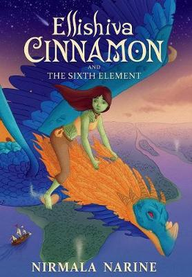Ellishiva Cinnamon: And the Sixth Element - Ellishiva Cinnamon 1 (Hardback)