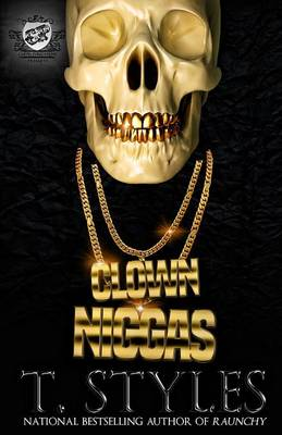 Clown Niggas (the Cartel Publications Presents) (Paperback)