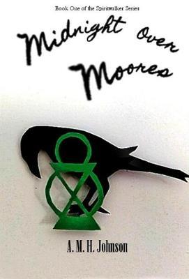 Midnight Over Moores - Spiritwalker 1 (Hardback)