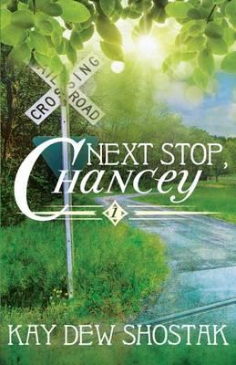 Next Stop, Chancey (Paperback)