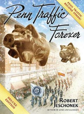 Penn Traffic Forever: Deluxe Hardcover Edition (Hardback)