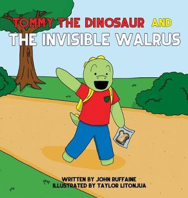 Tommy the Dinosaur and the Invisible Walrus (Hardback)