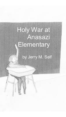 Holy War at Anasazi Elementary (Paperback)