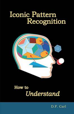 Iconic Pattern Recognition: How to Understand (Paperback)