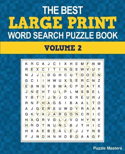The Best Large Print Word Search Puzzle Book, Volume 2: A Collection of 50 Themed Word Search Puzzles; Great for Adults and for Kids! (Paperback)
