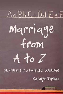 Marriage from A to Z: Principles for a Successful Marriage (Paperback)