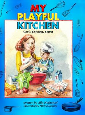 My Playful Kitchen: Cook, Connect, Learn - Playful Kitchen 1 (Hardback)