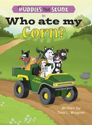Puddles the Skunk in Who Ate My Corn? (Hardback)